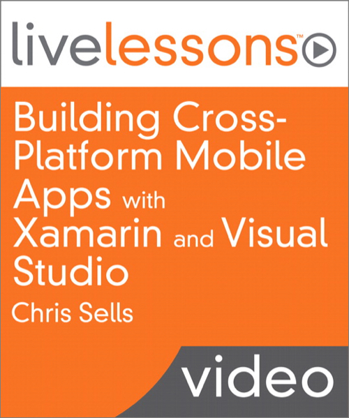 Building Cross-Platform Mobile Apps with Xamarin and Visual Studio