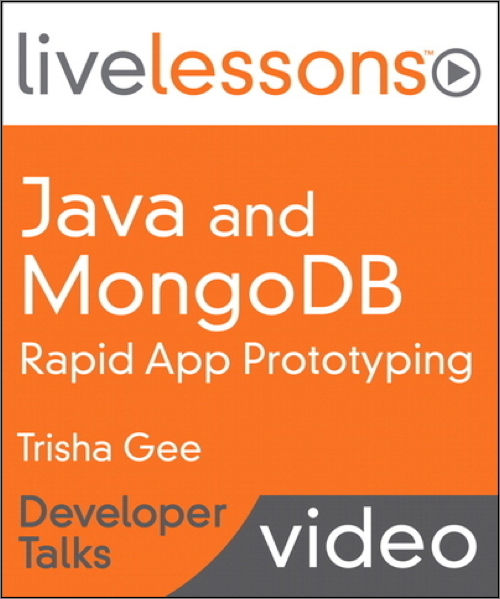Java and MongoDB Rapid App Prototyping - O'Reilly Media