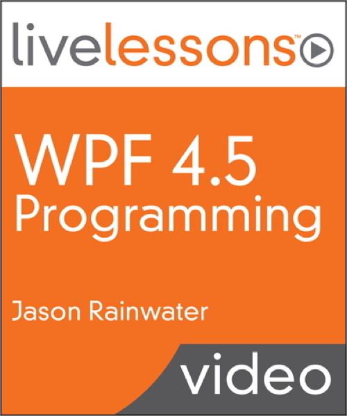 WPF 4 5 Programming LiveLessons (Video Training) - O'Reilly