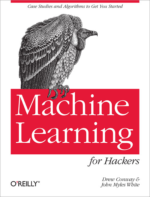 Machine Learning for Hackers - O'Reilly Media
