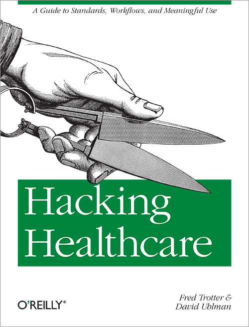 Hacking Healthcare O Reilly Media