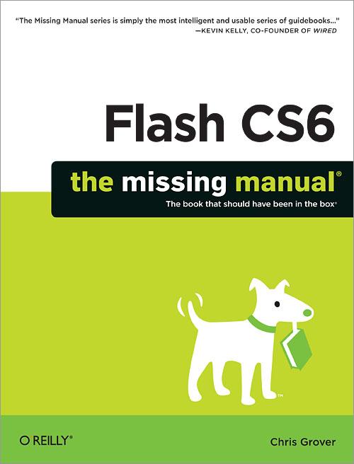 flash cs6 the missing manual o reilly media rh shop oreilly com Adobe Flash CS 6 adobe flash cs6 - the missing manual pdf