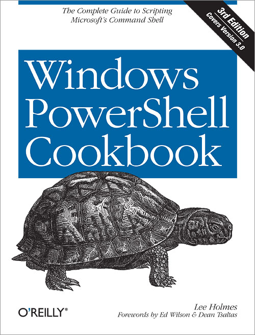 Windows PowerShell Cookbook, 3rd Edition - O'Reilly Media