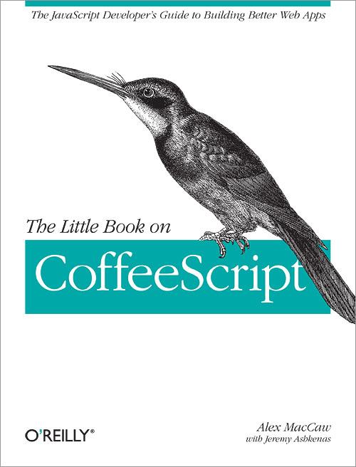 The Little Book On Coffeescript O Reilly Media border=