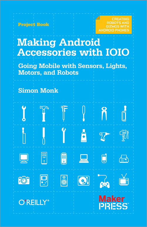 Making Android Accessories with IOIO - O'Reilly Media