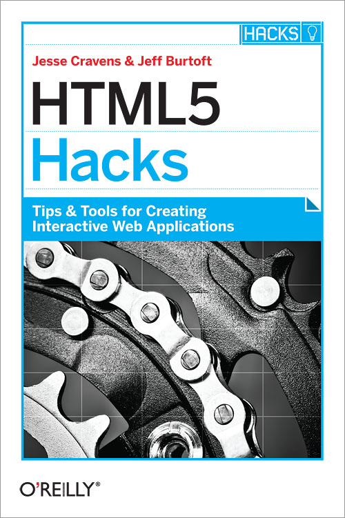 HTML5 Hacks - O'Reilly Media