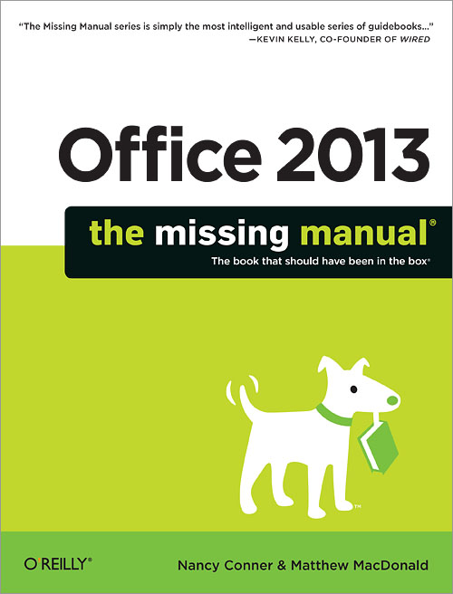 Office 2013: The Missing Manual - O'Reilly Media