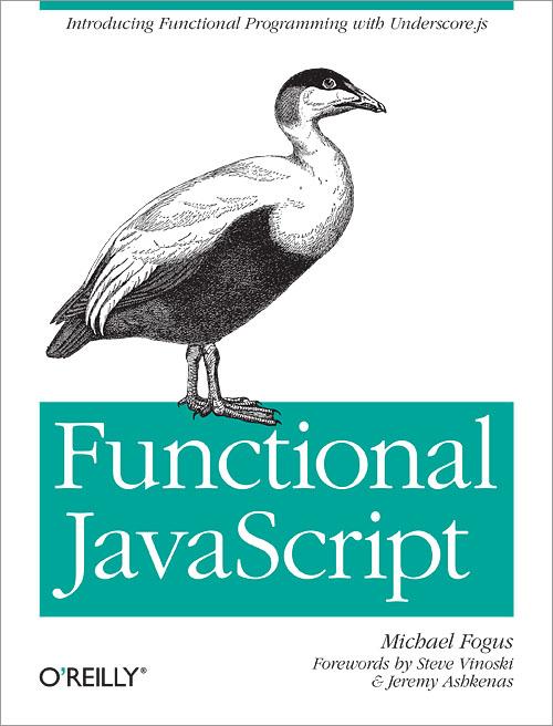 Functional JavaScript - O'Reilly Media