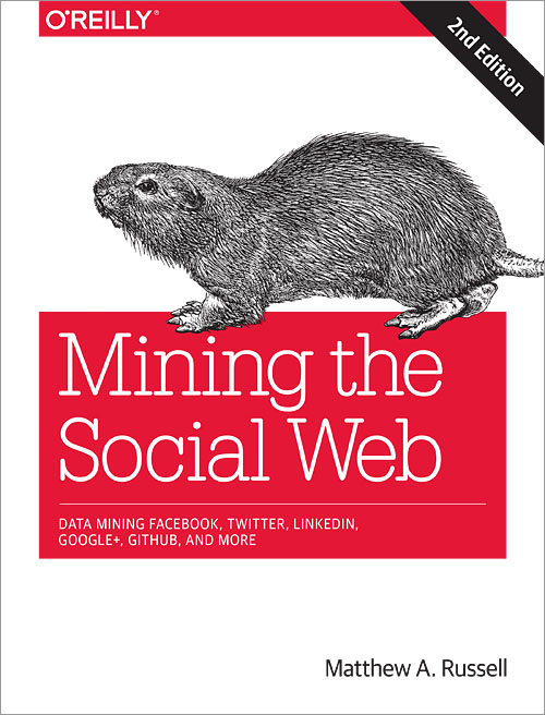 Mining the Social Web, 2nd Edition - O'Reilly Media