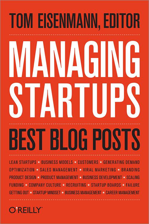 Managing Startups: Best Blog Posts - O'Reilly Media