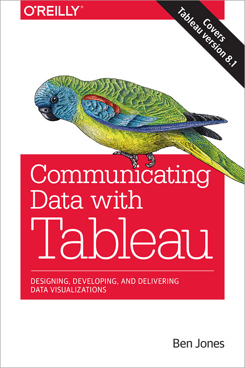 Communicating Data with Tableau - O'Reilly Media
