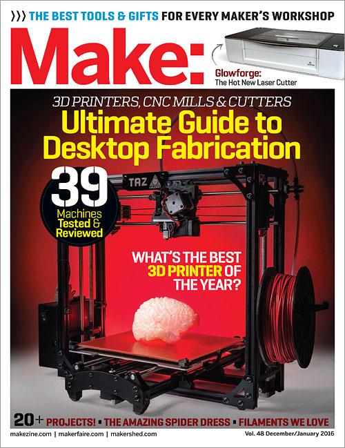 Make: Volume 48 Desktop Fabrication - O'Reilly Media