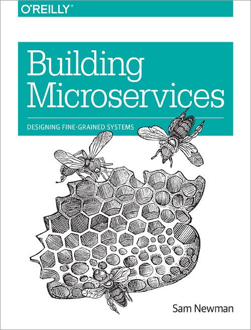 Risultato immagini per Sam Newman-Building Microservices-O'Reilly Media (2015)