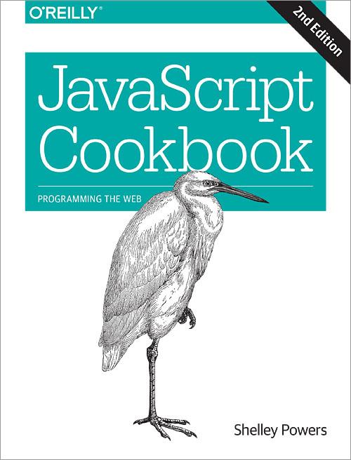 JavaScript Cookbook, 2nd Edition - O'Reilly Media
