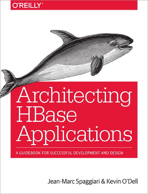 Architecting HBase Applications - O'Reilly Media