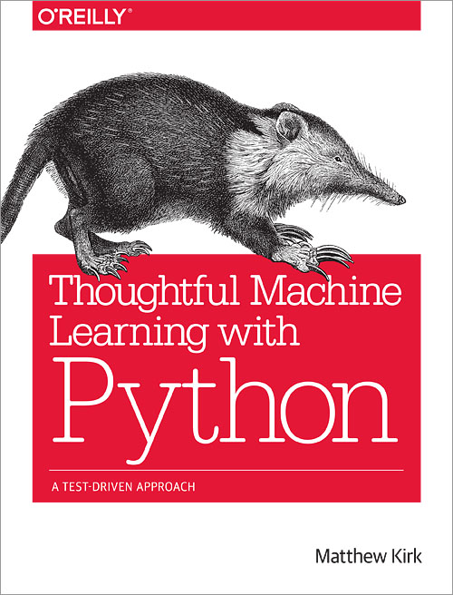 Thoughtful Machine Learning With Python O Reilly Media
