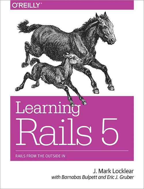 Learning Rails 5 - O'Reilly Media