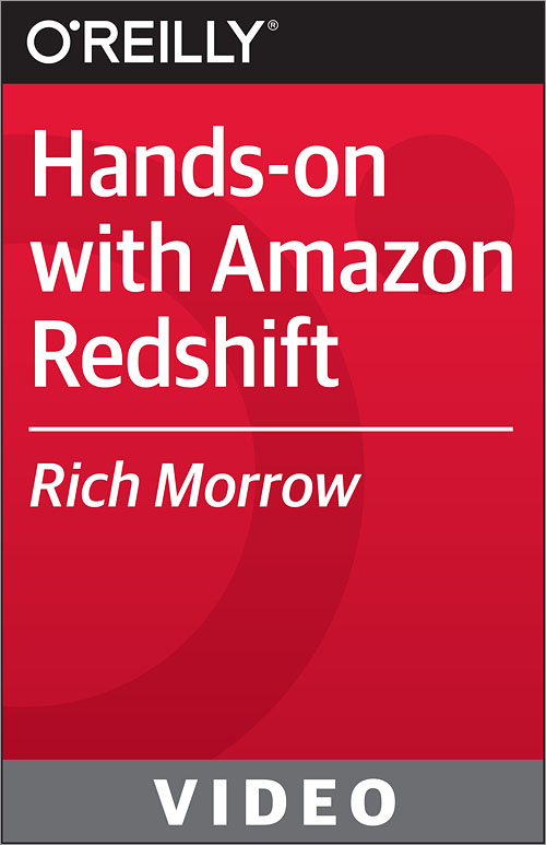 Hands-on with Amazon Redshift - O'Reilly Media