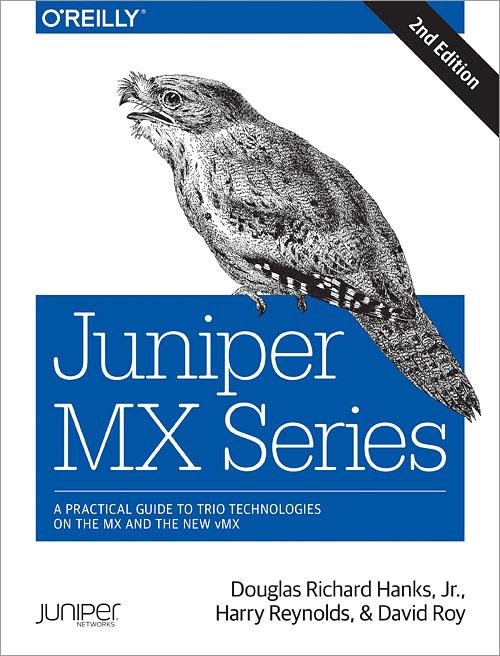 Juniper MX Series, 2nd Edition - O'Reilly Media