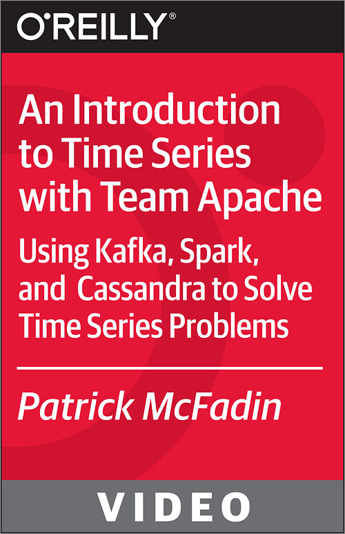 An Introduction to Time Series with Team Apache - O'Reilly Media