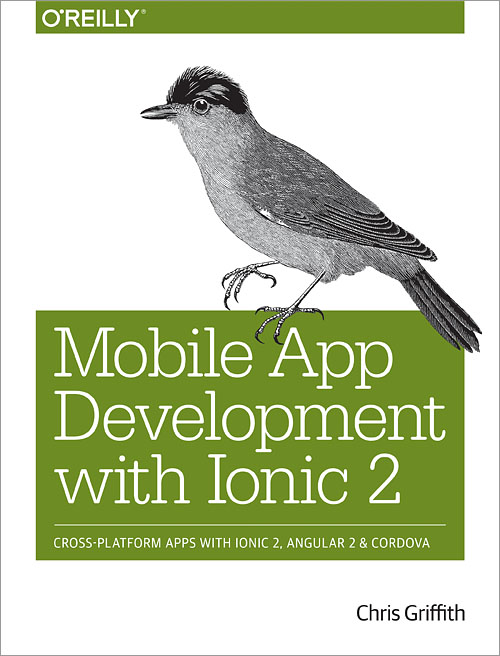 Mobile App Development with Ionic 2 - O'Reilly Media
