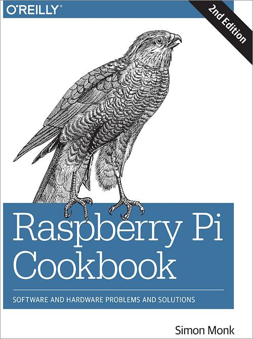 Raspberry Pi Cookbook, 2nd Edition - O'Reilly Media