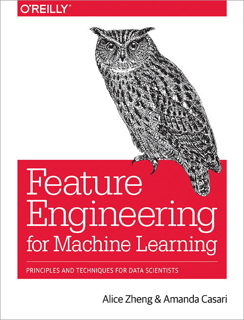 Feature Engineering for Machine Learning - O'Reilly Media
