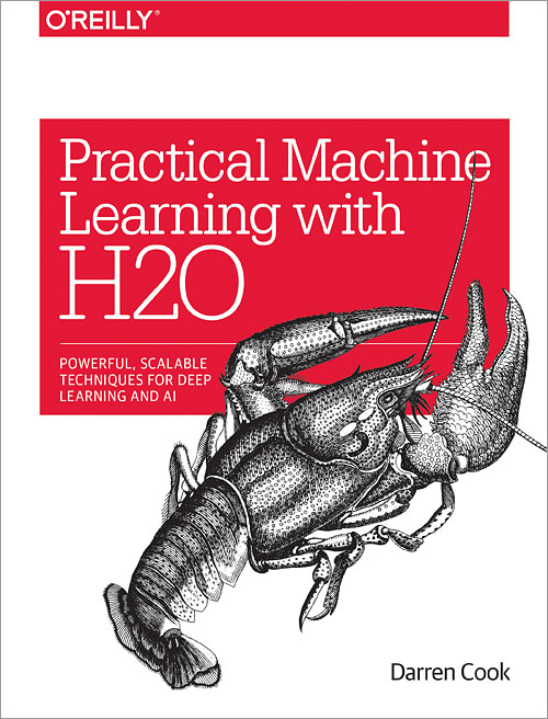 Practical Machine Learning with H2O - O'Reilly Media