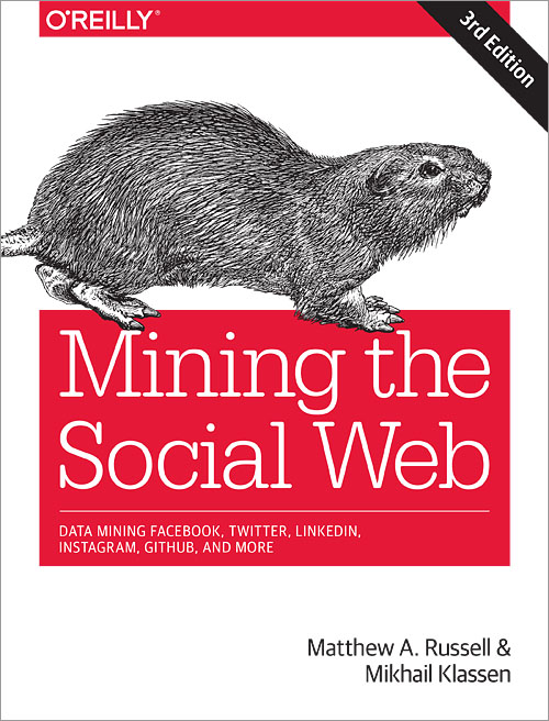Mining the Social Web, 3rd Edition - O'Reilly Media