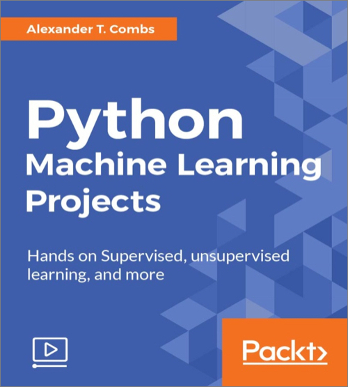 Python Machine Learning Projects - O'Reilly Media