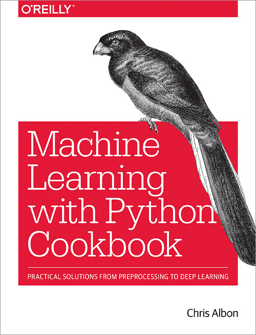 Machine Learning With Python Cookbook O Reilly Media