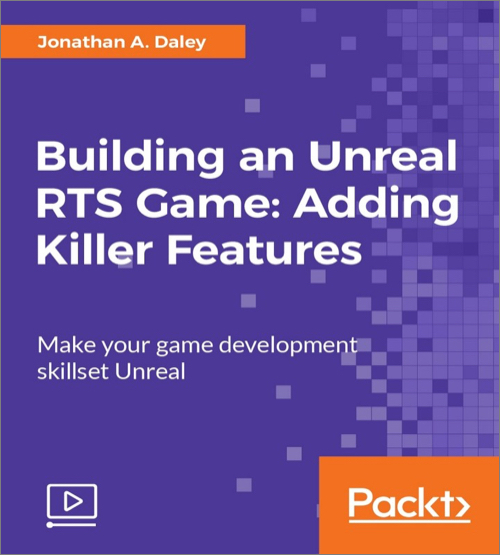 Building an Unreal RTS Game: Adding Killer Features - O'Reilly Media