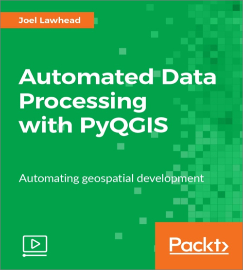 Automated Data Processing with PyQGIS - O'Reilly Media