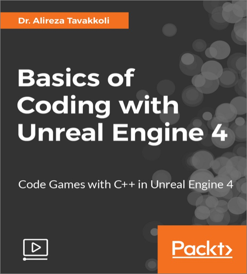 Basics of Coding with Unreal Engine 4 - O'Reilly Media