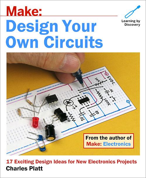 make design your own circuits o\u0027reilly mediamake design your own circuits