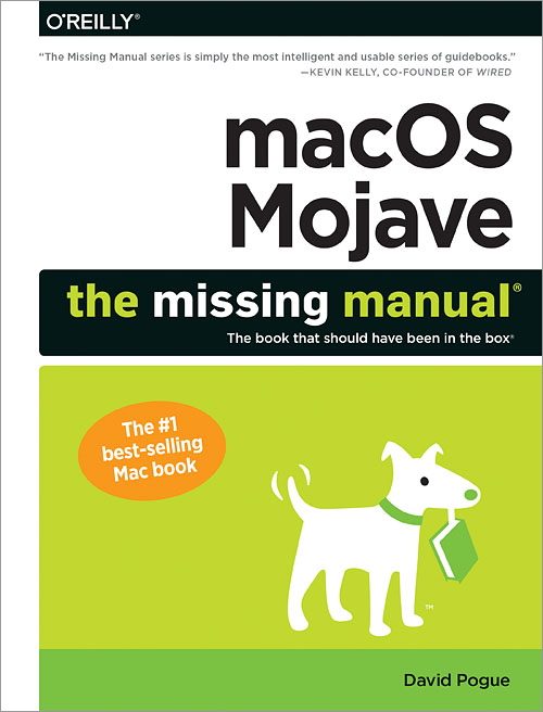 macOS Mojave: The Missing Manual - O'Reilly Media