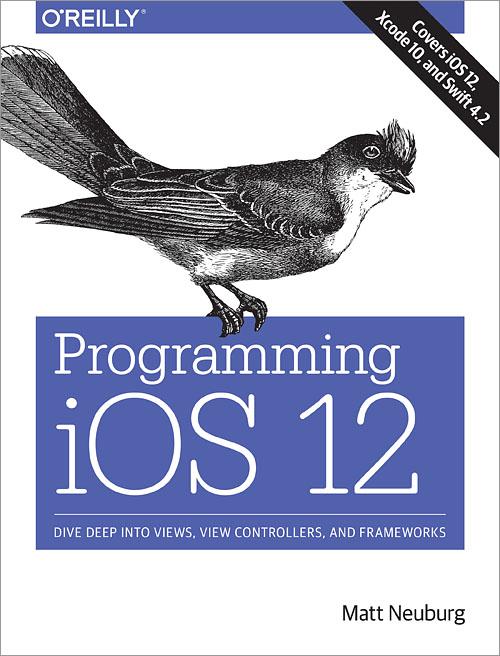 Programming iOS 12 - O'Reilly Media