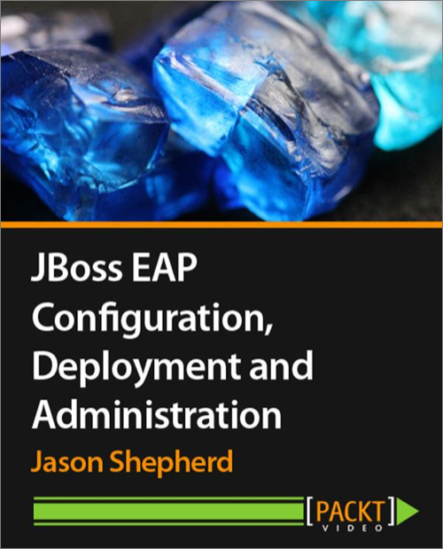 JBoss EAP Configuration, Deployment, and Administration - O'Reilly Media