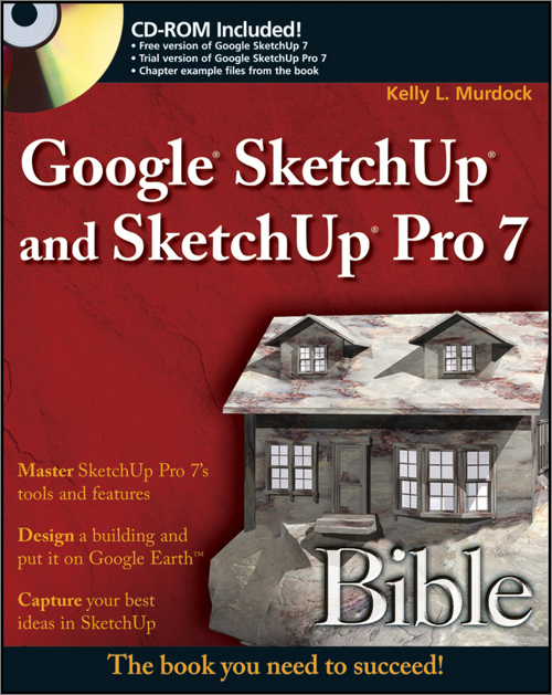 Google<sup>®</sup> SketchUp and SketchUp Pro 7 Bible - O'Reilly Media