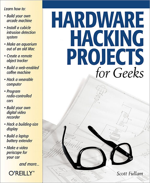 Hardware Hacking Projects for Geeks - O'Reilly Media