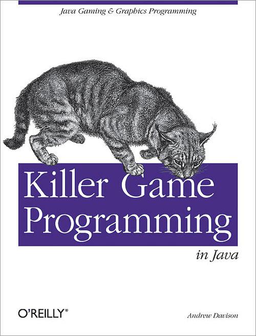 Killer Game Programming in Java - O'Reilly Media