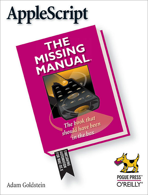 AppleScript: The Missing Manual - O'Reilly Media