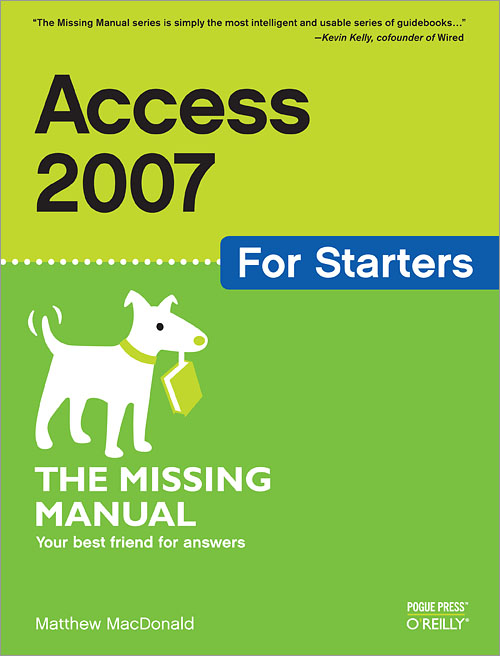 access 2007 for starters the missing manual o reilly media rh shop oreilly com Access 2007 Trial Version Access 2007 Tutorials