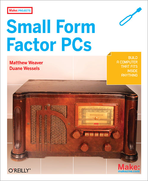 Make Projects: Small Form Factor PCs - O'Reilly Media