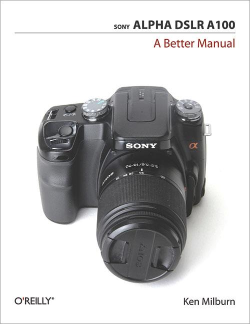 sony alpha dslr a100 a better manual o reilly media rh shop oreilly com Sony DSLR A100 Camera Manual Sony DSLR A100 ManualDownload