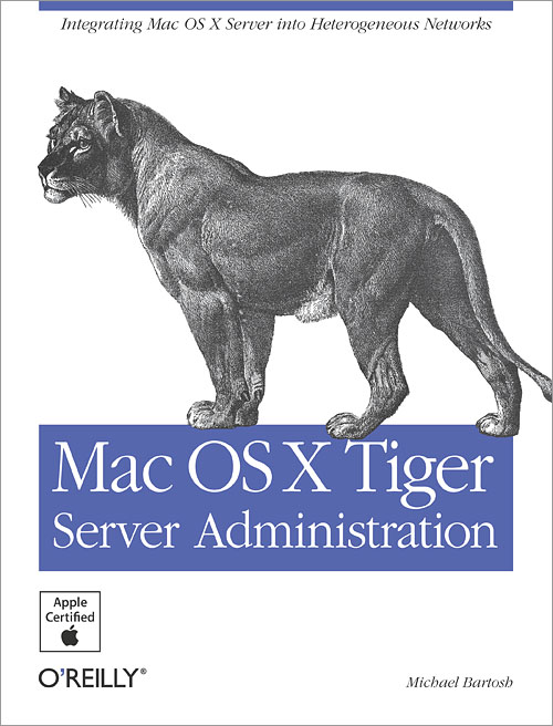 Mac OS X Tiger Server Administration - O'Reilly Media