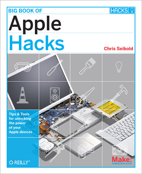 Big Book of Apple Hacks - O'Reilly Media