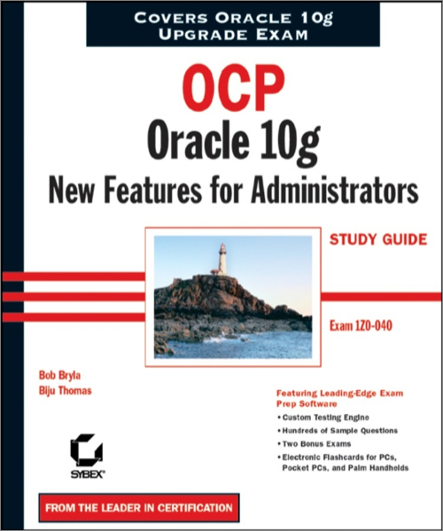 Ocp: oracle 10g new features for administrators study guide o.