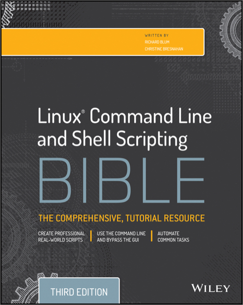 Linux Command Line And Shell Scripting Bible 3rd Edition O Reilly