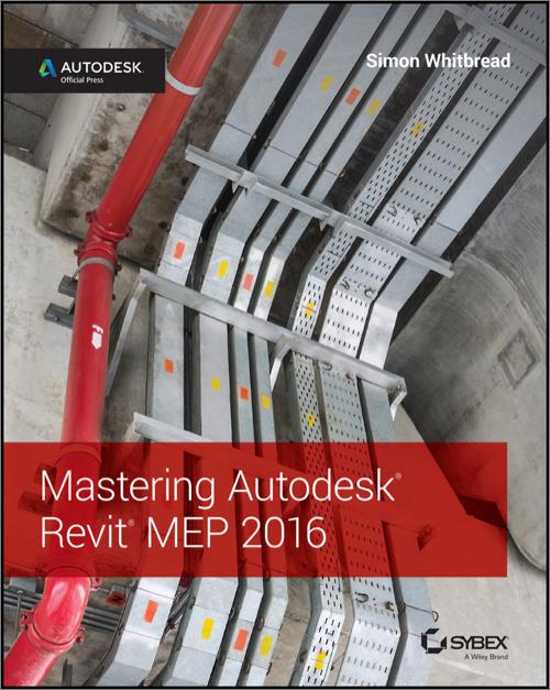 Mastering Autodesk Revit MEP 2016 - O'Reilly Media